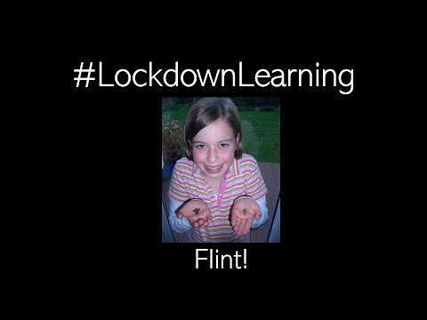Flint! (#LockdownLearning - Day 16)