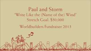 """Paul and Storm: """"Write Like the (Name of the) Wind"""""""