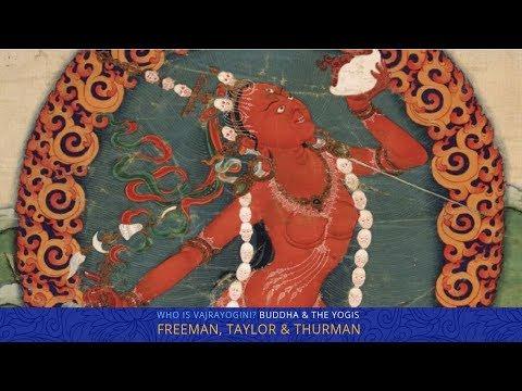 who-is-vajrayogini?-mary-taylor,-richard-freeman-&-robert-thurman-:-yoga-explained