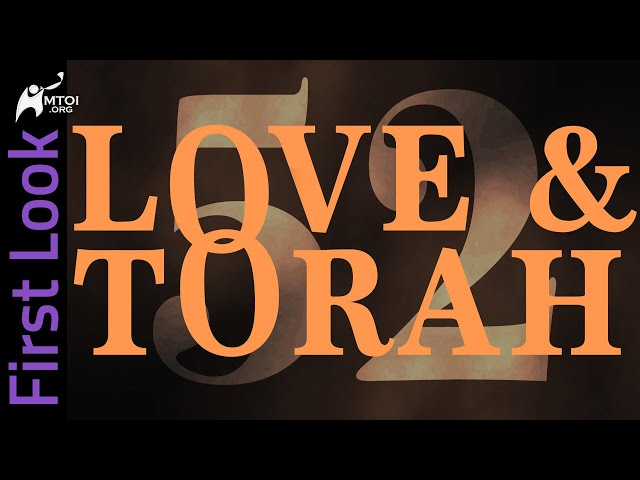 First Look   Love and Torah   Part 52
