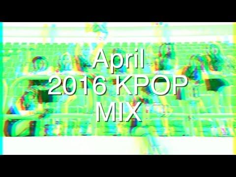 April 2016 KPOP MIX