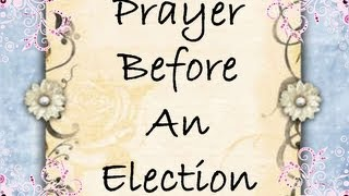 Prayer Before An Election