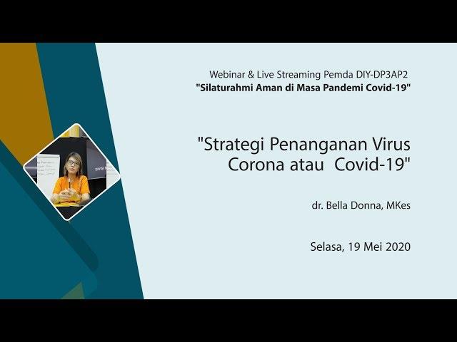 Strategi Penanganan Virus Corona atau  Covid 19 - dr. Bella Donna, MKes