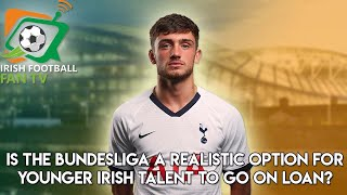 Can Our Talented Irish Youngsters Look To Germany As A Serious Place To Develop Their Talent