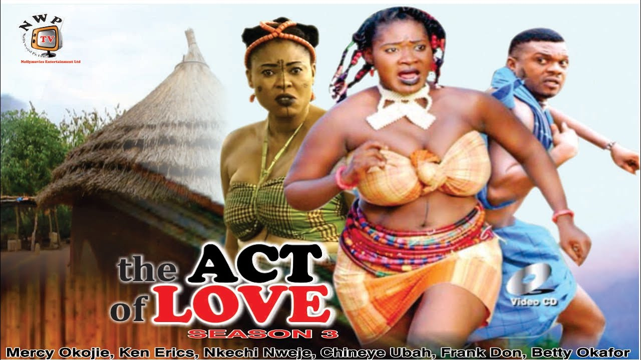 Download The Act Of Love Season 3  - 2015 Latest Nigerian Nollywood  Movie
