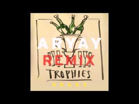 Drake - Trophies (ARYAY Remix)