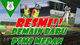 Download Video RESMI!! TIGA PEMAIN BARU PSMS MEDAN MP3 3GP MP4