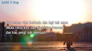 Download Mp3 Aidil S Rap x Anthy x Adhan Rapz - Ikhlaskan Kau Pergi