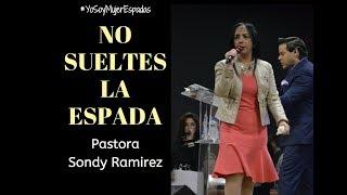 No Sueltes La Espada - Pastora sondy Ramirez