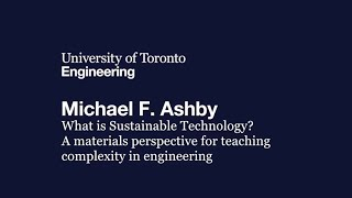 MSE 100th Anniversary Lecture Michael Ashby: What is Sustainable Technology?