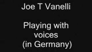 Joe T Vanelli Play with the voice (In Germany)