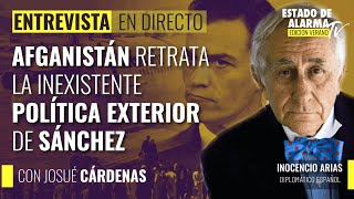 Inocencio Arias en Directo; Afganistán retrata la inexistente política exterior de Sánchez