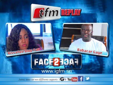 Face 2 Face avec Babacar Gaye porte du PDS du Dimanche 17 juillet 2016 - TFM