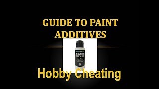Hobby Cheating 135 - Guide to Paint Additives