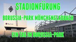 Stadionführung Borussia-Park Mönchengladbach - Ein Tag im Borussia-Park