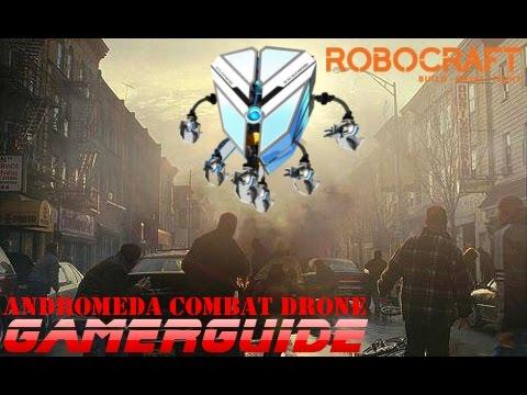 ROBOCRAFT - ANDROMEDA COMBAT DRONE (Mk10) - Design + Play + Build Tutorial