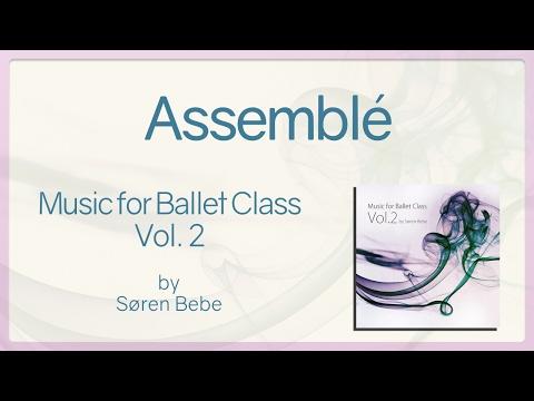 Assemblé - Music For Ballet Class Vol.2 - Original Piano Songs By Jazz Pianist Søren Bebe