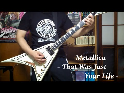 Metallica - That Was Just Your Life - guitar cover