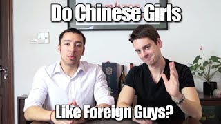 Do Chinese Girls Like Foreign Guys?