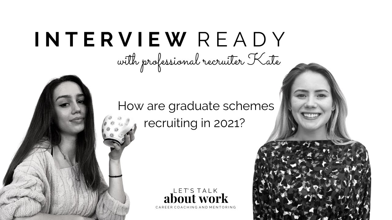 Interview Ready: How are graduate schemes recruiting in 2021?