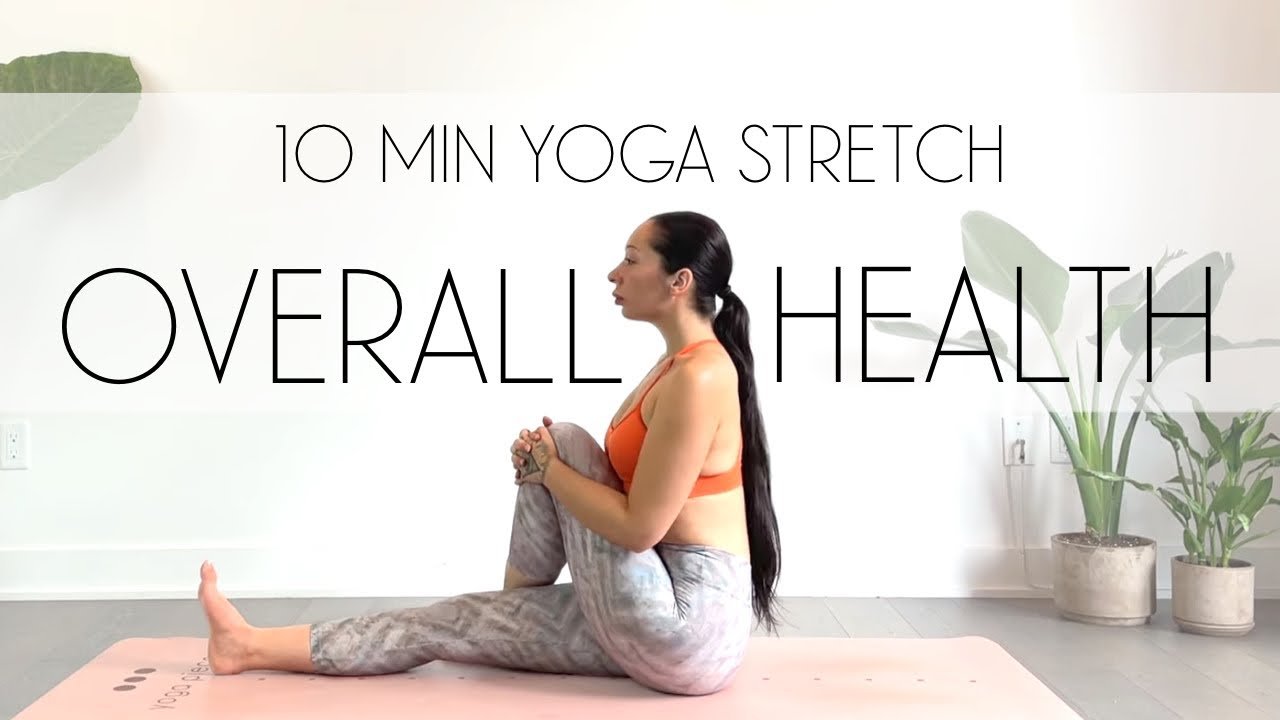 10 Min Yoga Full Body Stretch for Overall Health