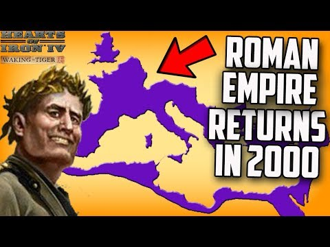 SPQR Returns! Roman Empire in 2000 Hearts of Iron 4 (Modern Day Mod Gameplay)