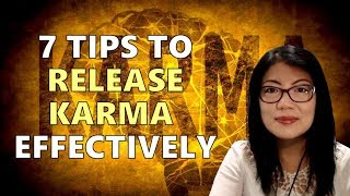 7 Tips to Release Karma Effectively || Self-empowerment & Healing Series (12)