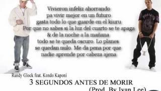 Letra Randy Glock Ft Kendo Kaponi - 3 Segundos Antes De morir (Prod.By Ivan Lee).