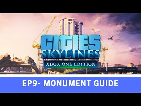 Cities Skylines - Episode 9 - Monument Guide