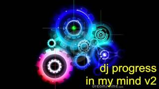 DJ PROGRESS in my mind v2