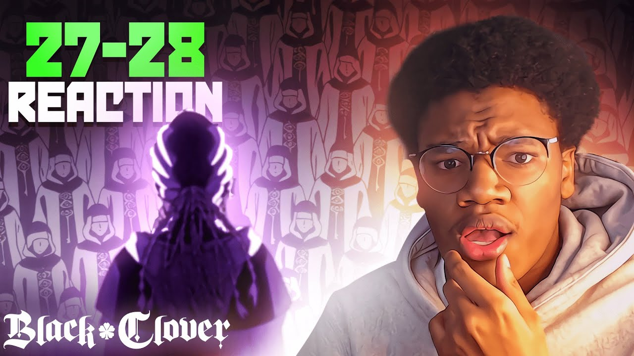 WHAT IS GOING ON!!! Black Clover Episode 27 & 28 REACTION