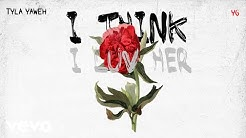 Tyla Yaweh - I Think I Luv Her (Audio) ft. YG