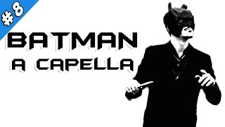 BATMAN ~ THE DARK KNIGHT A Capella