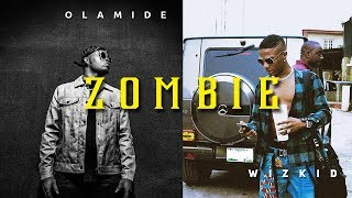 Olamide Ft. Wizkid - Zombie (Viral Video)