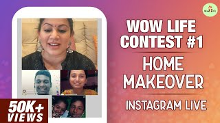 Wow Life Contest #1    Home Makeover    Instagram Live