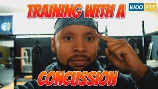SHOULD YOU WORKOUT WITH A CONCUSSION?