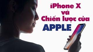 iPhone X ra mắt, nói chuyện chiến lược của công ty Apple