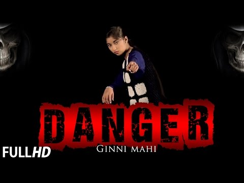 New Punjabi Songs 2015 | Danger | Ginni Mahi |  Latest Punjabi Songs 2015 |  Full HD