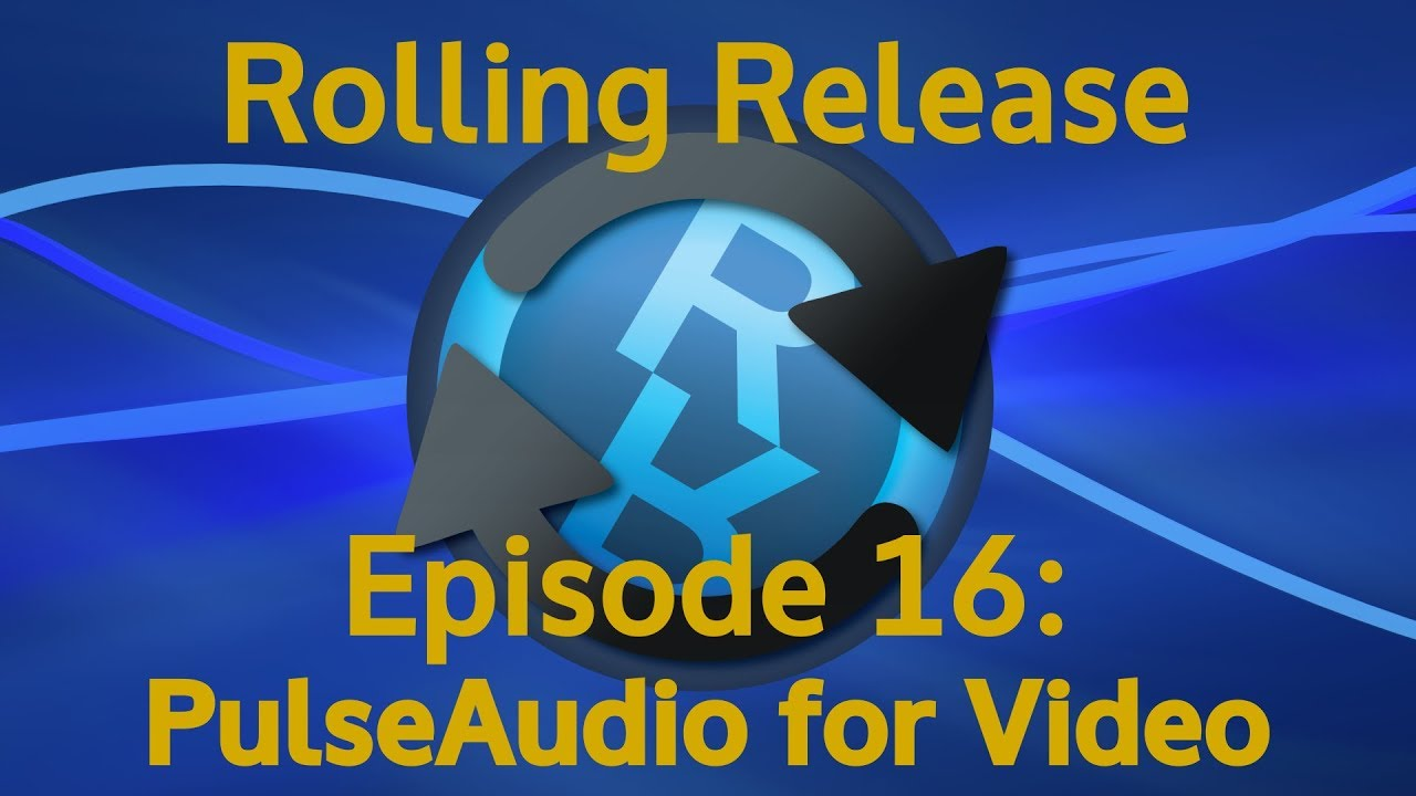 PulseAudio for Video - Rolling Release #16