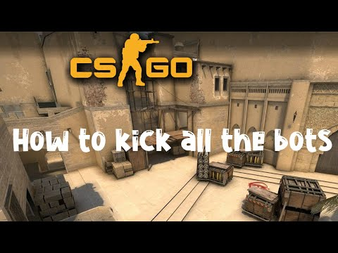 How To Kick All The Bots In Csgo