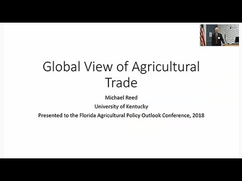 The Global View of Agricultural Trade - 2018 Florida Agricultural Policy Outlook Conference
