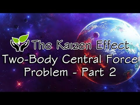 Kepler's Laws - Lesson 2: Two-Body Central Force Problem - Part 2