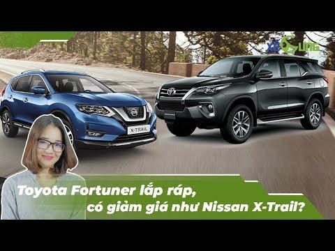 [Xế Cưng News 61] Toyota Fortuner lắp ráp có giảm giá như Nissan X-Trail?
