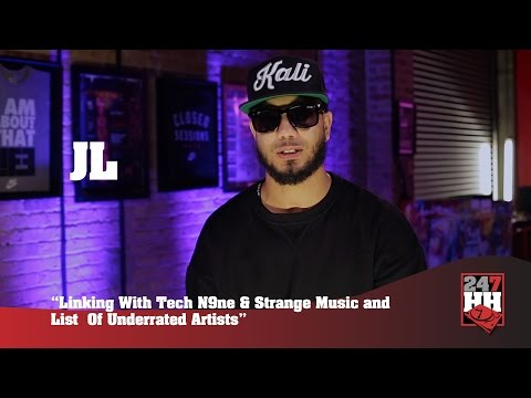 JL - Linking With Tech N9ne & Strange Music and List Of Underrated Artists (247HH Exclusive)