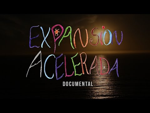 Expansión Acelerada - DOCUMENTAL