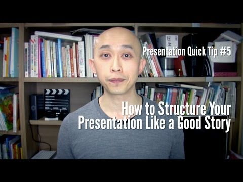 Presentation Quick Tip #5 - How to Structure Your Presentation Like a Good Story