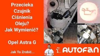 Jak Wymienić Czujnik Ciśnienia Oleju? Opel Astra G II Vauxhall | AUTOFAN