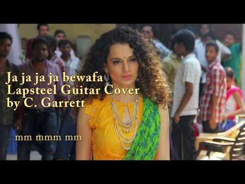 Ja Ja Ja Ja Bewafa - Instrumental - Tanu Weds Manu Returns Steel Guitar cover by C. Garrett