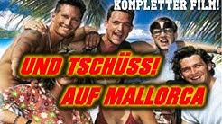 🎞🏝 UND TSCHÜSS! AUF MALLORCA - ganzer Film! Deutsch