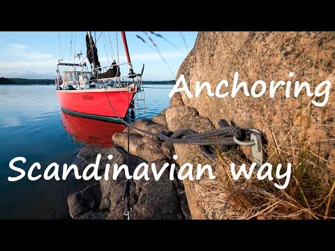 Baltic sailing #9 - Anchoring, mooring to the rocks in Scandinavian archipelagos.